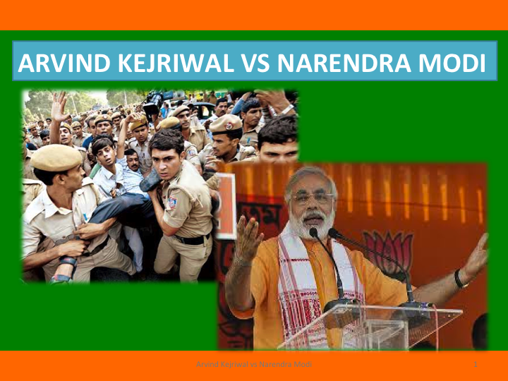 Kejriwal and AAP will be taking on Modi and the BJP